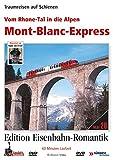 Eisenbahn-Romantik 20. Vom Rhone-Tal in die Alpen - Mont Blanc Express