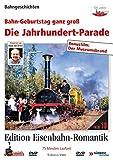 Eisenbahn-Romantik 13. Die Jahrhundertparade - Bahngeburtstag ganz groß