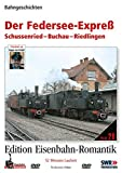 Eisenbahn-Romantik 28. Der Federsee-Expreß - Sussenried - Buchau- Riedlingen - Bahngeschichten - Edition Eisenbahn-Romantik