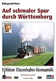 Eisenbahn-Romantik 01. Auf schmaler Spur durch Württemberg - Bahngeschichten - Edition Eisenbahn-Romantik