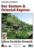 Eisenbahn-Romantik 02. Der Eastern & Oriental-Express - Traumreisen auf Schienen - Edition Eisenbahn-Romantik
