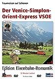 Eisenbahn-Romantik 04. Der Venice-Simplon-Orient-Express VSOE Traumreisen auf Schienen - Edition Eisenbahn Romantik