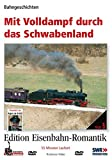 Eisenbahn-Romantik 05. Mit Volldampf durch das Schwabenland - Bahngeschichten - Edition Eisenbahn-Romantik