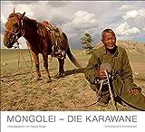Mongolei - Die Karawane