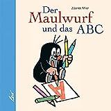 Der Maulwurf und das ABC.