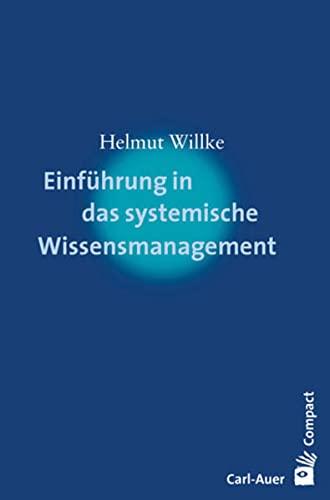 Einführung in das systemische Wissensmanagement
