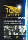 100 Jahre - Die großen Bilder des 20. Jahrhunderts. Tl 3. 1941-1960