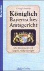 Georg Lohmeier: Königlich Bayerisches Amtsgericht