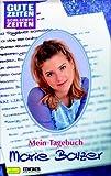 Gute Zeiten, schlechte Zeiten. Mein Tagebuch. Marie Balzer.