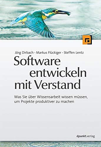 Software entwickeln mit Verstand: Was Sie über Wissensarbeit wissen müssen, um Projekte produktiver zu machen