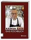 Rainer Sass - Das Kochbuch: Mit den besten Rezepten aus der TV-Serie 'Wünsch Dir Sass!'