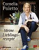 Cornelia Poletto: Meine Lieblingsrezepte