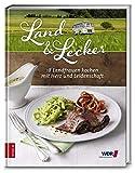 Land & lecker 3 - 18 Landfrauen kochen mit Herz und Leidenschaft