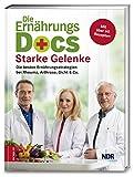 Starke Gelenke - Die besten Ernährungsstrategien bei Rheuma, Arthrose, Gicht & Co.