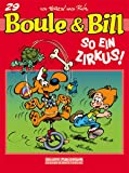 Boule & Bill 29: So ein Zirkus (Comic)