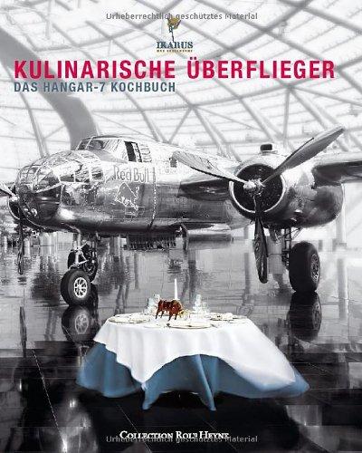 Kulinarische Überflieger 2007 - Das Hangar-7-Kochbuch
