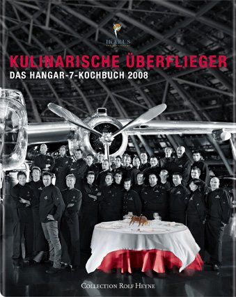 Kulinarische Überflieger 2008 - Das Hangar-7-Kochbuch