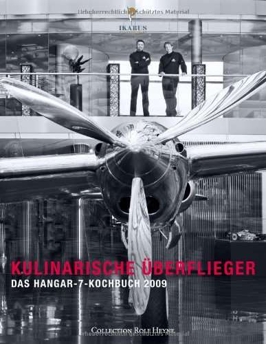 Kulinarische Überflieger 2009 - Das Hangar-7-Kochbuch