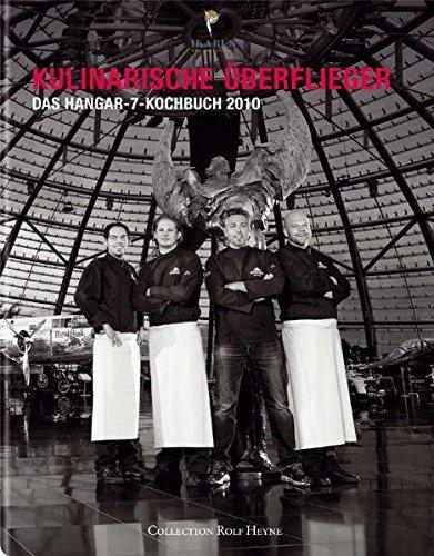 Kulinarische Überflieger 2010 - Das Hangar-7 Kochbuch (inkl. 2 DVDs)