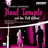 Francis Durbdrige: Paul Temple und der Fall Gilbert. (Kriminalhörspiel)