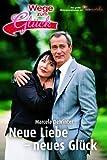 Julia - Wege zum Glück 7. Neue Liebe - neues Glück.