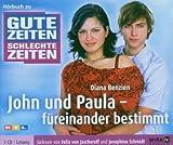 Gute Zeiten, schlechte Zeiten: John & Paula - füreinander bestimmt. 3 CDs