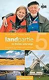 Landpartie - Im Norden unterwegs, Band  5: Wismarbucht, Nord-Ostsee-Kanal, Teufelsmoor und Wesermarsch.