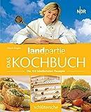 Das Landpartie Kochbuch. Die 100 köstlichsten Rezepte.