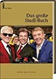 Das große Stadl-Buch. Eine Show schreibt Fernsehgeschichte.