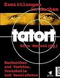 Ermittlungen in Sachen TATORT. Recherchen und Verhöre, Protokolle und Beweisfotos