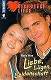 Verbotene Liebe (2): Liebe, Lügen, Leidenschaft.