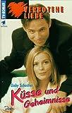Verbotene Liebe (4): Küsse und Geheimnisse.