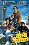 Party of Five, Bd.1, Wilde Zeiten