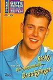 Gute Zeiten, schlechte Zeiten 7. Ricky, Der sympathische Draufgänger