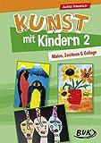 Kunst mit Kindern 2. Malen, Zeichnen und Collage.