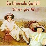 Das Literarische Quartett: 'Unser Goethe'