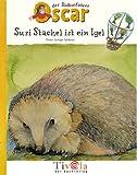Oscars lustiges Igelbuch. Susi Stachel ist ein Igel. Ein Sachbuch über Igel.