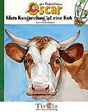 Klara Kauganzlang ist eine Kuh. Oscars lustiges Kuhbuch.