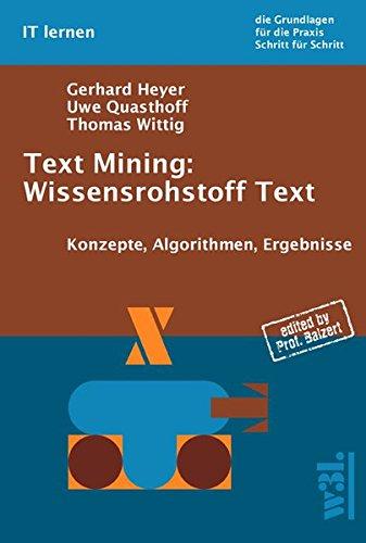 Text Mining: Wissensrohstoff Text. Konzepte, Algorithmen, Ergebnisse