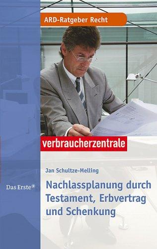 Nachlassplanung durch Testament, Erbvertrag und Schenkung ARD-Ratgeber Geld und Recht