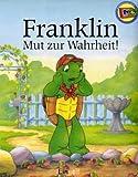 Franklin, Mut zur Wahrheit!