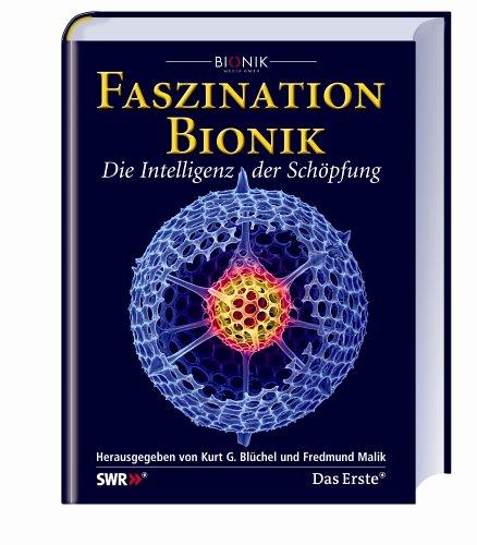 Faszination Bionik: Die Intelligenz der Schöpfung.