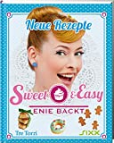 Sweet & Easy: Enie backt - Neue Rezepte