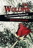 Die Wollnys - Die ungeschminkte Wahrheit 2.0: Jenseits von gut und böse