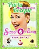 Sweet & Easy: Enie backt - Party Rezepte