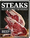Steaks: Meisterstücke für Männer