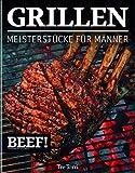 Grillen: Meisterstücke für Männer