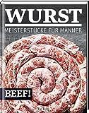 Wurst: Meisterstücke für Männer