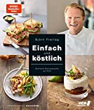 Schnelle Genussküche mit Pfiff (Kochbücher von Björn Freitag)
