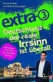 Deutschland - Der reale Irrsinn ist überall